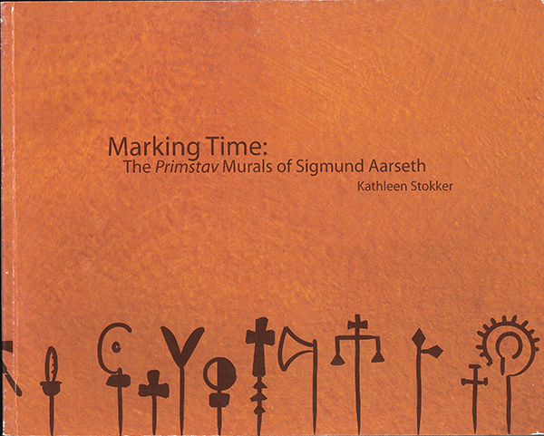 Marking Time: The Primstav Murals Of Sigmund Aarseth (SKU 100268305)