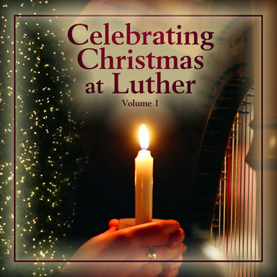 Celebrating Christmas At Luther Vol. 1